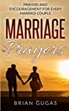 Marriage Prayers: Prayers and Encouragement for Every Married Couple: Volume 7 (Bible Study Book)
