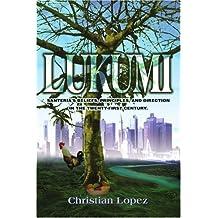 Lukumi: Santeria's Beliefs, Principles, and Direction in the Twenty-first Century.