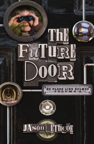 The Future Door (No Place Like Holmes) by Jason Lethcoe (2011-12-05)