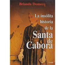 La insolita historia de la Santa de Cabora (Coleccion Fabula)