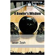 A Bowler's Wisdom: Jason Zosh (English Edition)