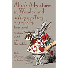 Alice's Adventures in Wonderland: An Edition Printed in the Shaw Alphabet by Lewis Carroll (2013-09-21)