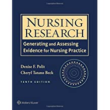 Nursing Research, International Edition: Generating and Assessing Evidence for Nursing Practice