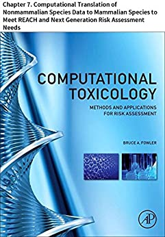 Computational Toxicology: Chapter 7. Computational Translation Of Nonmammalian Species Data To Mammalian Species To Meet Reach And Next Generation Risk Assessment Needs por Edward J. Perkins epub
