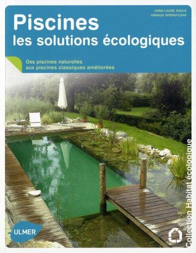 Piscines, les solutions écologiques par Anne-laure Soule