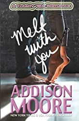 Melt With You: (A Totally '80s Romance) by Addison Moore (2015-12-11)