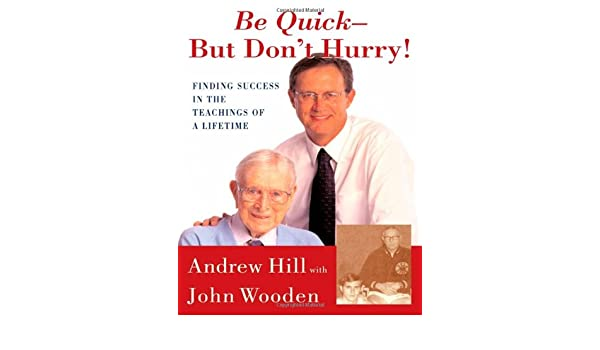 Be Quick But Dont Hurry Finding Success In The Teachings Of A