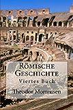Römische Geschichte: Viertes Buch