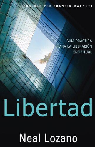 Libertad: Gu a Pr ctica Para La Liberaci n Espiritual