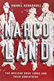 Narcoland: The Mexican Drug Lords And Their Godfathers