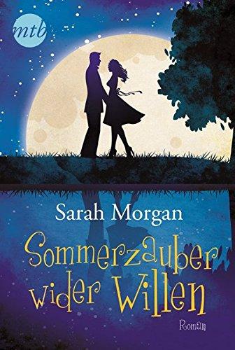 Sommerzauber wider Willen (MIRA Star Bestseller Autoren