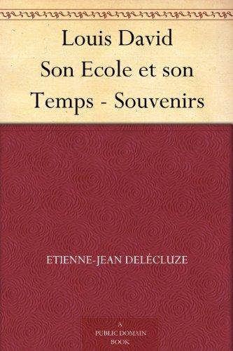 Louis David Son Ecole et son Temps - Souvenirs