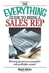 The Everything Guide To Being A Sales Rep: Winning Secrets To A Successful - And Profitable - Career! (Everything (School & Careers))