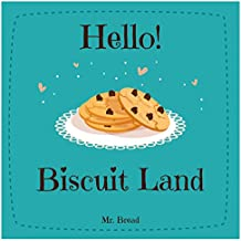 Hello! Biscuit Land: Discover 500 Delicious Biscuit Recipes Today (Biscuit Recipes, Biscuit Cookbook, Biscuit Recipe Book, How to Make Biscuits, Quick ... Quick Bread Cookbook) (English Edition)