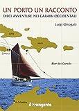 Un porto, un racconto. Dieci avventure nei Caraibi occidentali