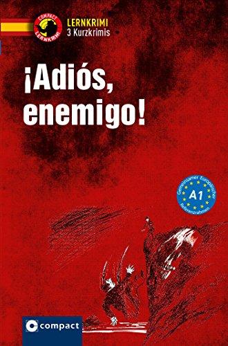 ¡Adiós, enemigo!: Spanisch A1 (Compact Lernkrimi - Kurzkrimis)