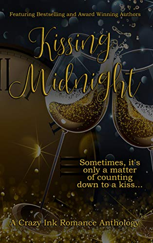 Kissing Midnight: A Crazy Ink New Year's Romance Anthology by [Delude, Rita, McKinzie, Skylar, Demeter, E.H., Marin, Rena, Able, Krystle, Guthrie, T. Elizabeth, Edwards, Michelle, Maurine, Tina, Jaymes, Ainsley, Need, Diane]