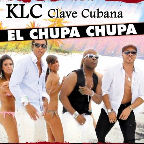 El Chupa Chupa - KLC Clave Cubana