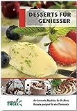 Desserts für Geniesser Rezepte geeignet für den Thermomix: der krönende Abschluss für Ihr Menü (Broschüre) [Pre-order 20-09-2017]