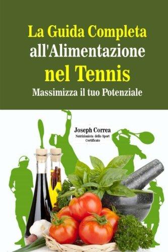 La Guida Completa all'Alimentazione nel Tennis: Massimizza il tuo Potenziale