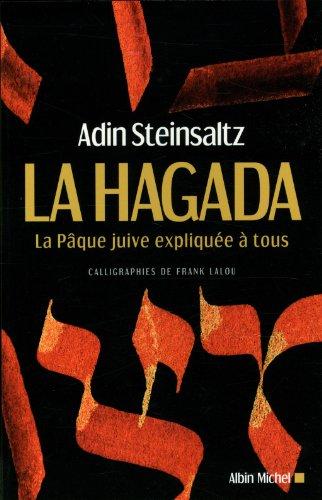 LA HAGADA - La Pâque juive expliquée à tous par Adin Steinsaltz