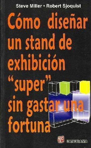 Como disenar un stand de exhibicion super sin gastar una fortuna/How to Design a Wow! Trade Show Booth Without Spending a Fortune