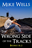 The Wrong Side of the Tracks - Books 1 & 2: A Coming-of-Age Story of First Love & True Friendship