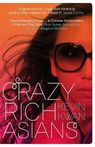 Crazy Rich Asians By Kevin Kwan 2013 Paperback