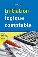 Initiation à la logique comptable - Dyna' Sup' Éco de Michel Salva