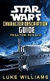 Star Wars: Star Wars Character Description Guide (Phantom Menace) (Star Wars Character Encyclopedia Book 1) (English Edition)