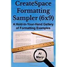 CreateSpace Formatting Sampler (6x9): A Hold-In-Your-Hand Gallery of Formatting Examples