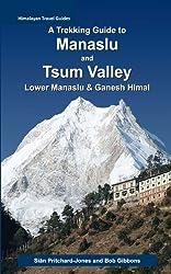 A Trekking Guide to Manaslu and Tsum Valley: Lower Manaslu & Ganesh Himal (Himalayan Travel Guides) by Si? Pritchard Jones (2013-03-27)