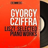 Liszt: Selected Piano Works (Mono Version)