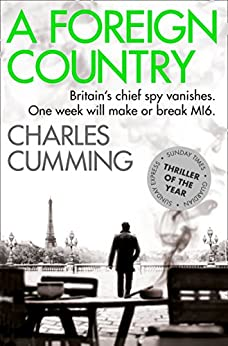 A Foreign Country (Thomas Kell Spy Thriller, Book 1) par [Cumming, Charles]