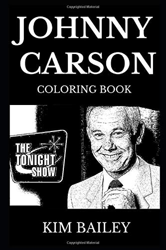 Johnny Carson Coloring Book: Legendary Six Emmy Awards Winner and Famous Late Night Host, Acclaimed Actor and Cultural Icon Inspired Adult Coloring Book (Johnny Carson Books, Band 0)