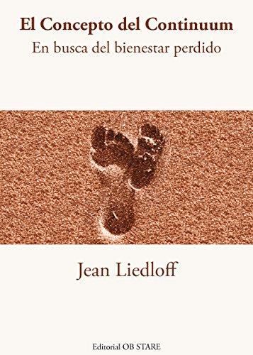 El Concepto del Continuum: En busca del bienestar perdido por Jean Liedloff