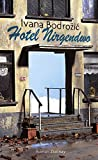 Hotel Nirgendwo: Roman