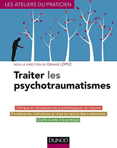Traiter les psychotraumatismes par Gérard Lopez