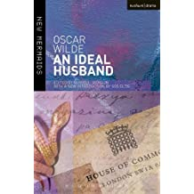 An Ideal Husband: Second Edition, Revised (New Mermaids) by Oscar Wilde (2013-08-15)