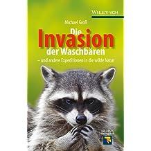Die Invasion der Waschbären: und andere Expeditionen in die wilde Natur (Erlebnis Wissenschaft) (German Edition)