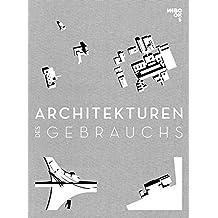 Architekturen des Gebrauchs: Die Moderne beider deutscher Staaten 1960 - 1979
