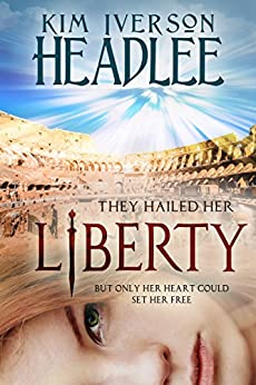 Liberty (English Edition) di [Headlee, Kim Iverson, Headlee, Kim, Iverson, Kimberly]