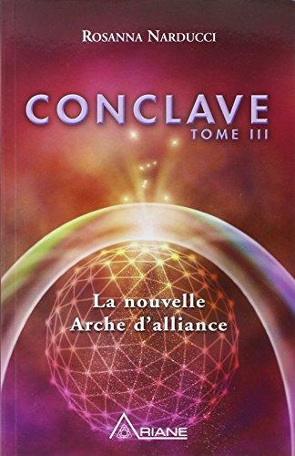 Conclave T3 - La nouvelle Arche d'alliance par Rosanna Narducci