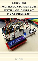 ARDUiNO ULTRASONIC SENSOR WITH LCD DISPLAY MEASUREMENT (English Edition)