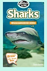 Sharks: Amazing Pictures & Fun Facts: Volume 2 (Wild and Dangerous Series)