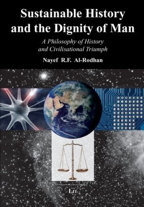 Sustainable History and the Dignity of Man: A Philosophy of History and Civilisational Triumph