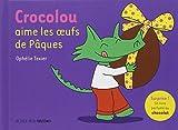 Crocolou aime les oeufs de Pâques