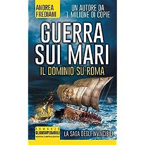 Guerra sui mari. Il dominio su Roma. La saga degli