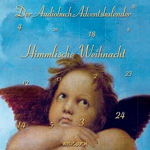 Himmlische Weihnacht: Der Audiobuch-Adventskalender