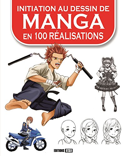 Initiation au dessin de manga en 100 réalisations